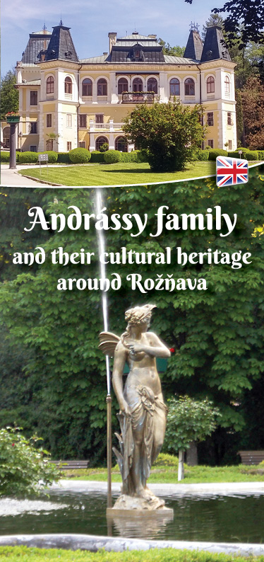 Andrassy family and their cultural herritage around Rožňava